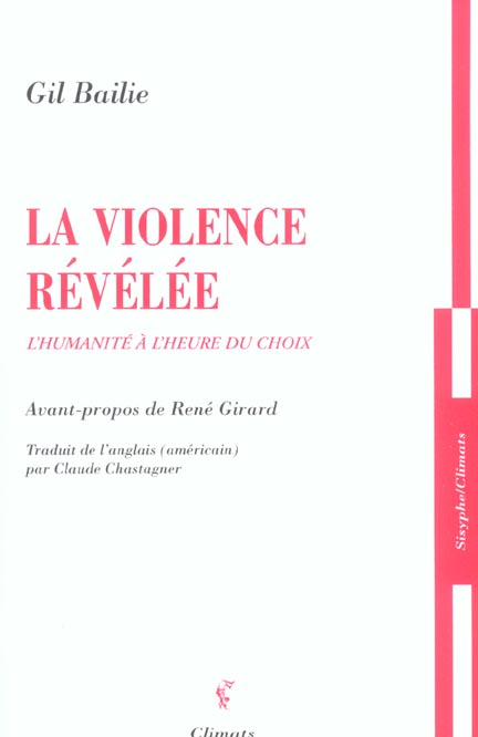 LA VIOLENCE REVELEE - L'HUMANITE A L'HEURE DU CHOIX