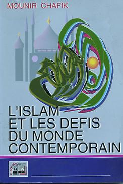 ISLAM ET LES DEFIS DU MONDE CONTEMPORAIN (L')