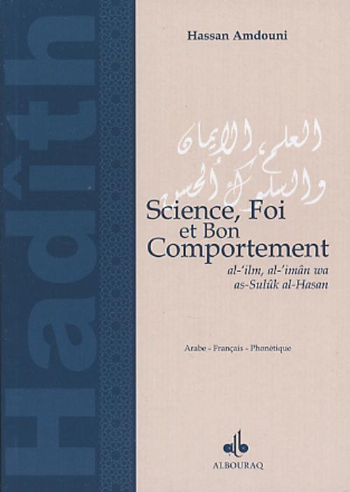 CHOIX DE HADITH : SCIENCE, FOI ET BON COMPORTEMENT BILINGUE FR/AR