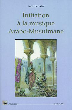 INITIATION A LA MUSIQUE ARABO-MUSULMANE