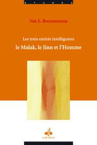 TROIS ENTITES INTELLIGENTES (LES), LE MALAK, LE JINN, L'HOMME