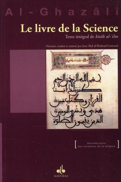 LE LIVRE DE LA SCIENCE : TEXTE INTEGRAL DE KITAB AL- ILM