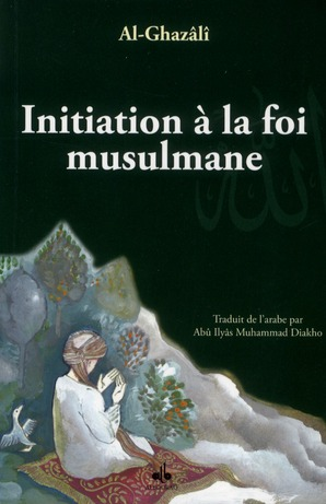 INITIATION A LA FOI MUSULMANE