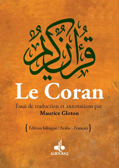 LE CORAN - ESSAI DE TRADUCTION DU CORAN - BILINGUE - 2 COULEURS