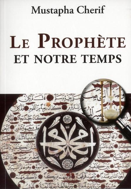 PROPHETE ET NOTRE TEMPS (LE)