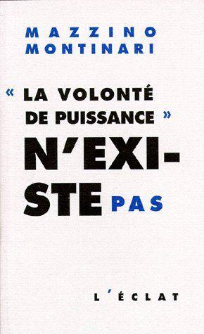 """""""LA VOLONTE DE PUISSANCE"""" N'EXISTE PAS"""