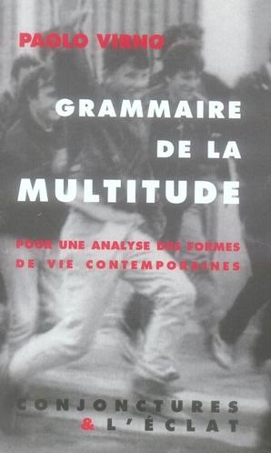 GRAMMAIRE DE LA MULTITUDE