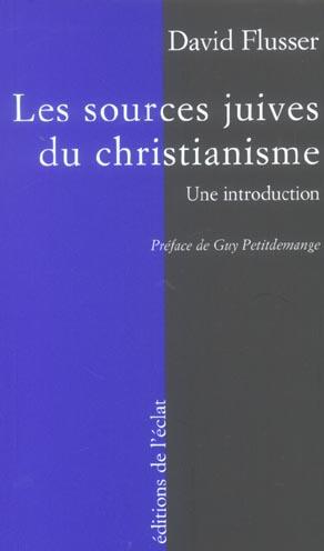 LES SOURCES JUIVES DU CHRISTIANISME PRIMITIF