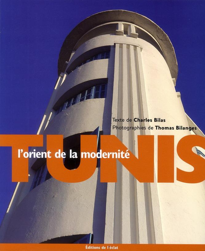 TUNIS, L'ORIENT DE LA MODERNITE