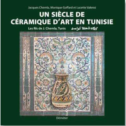 UN SIECLE DE CERAMIQUE D'ART EN TUNISIE