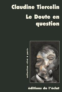 LE DOUTE EN QUESTION