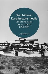 L'ARCHITECTURE MOBILE (1958-2020) - VERS UNE CITE CONCUE PAR