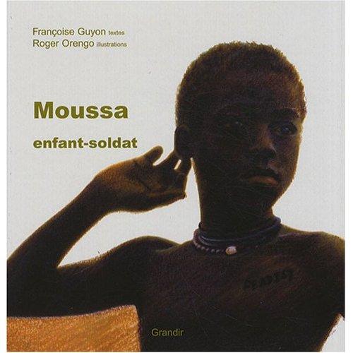 MOUSSA, ENFANT SOLDAT