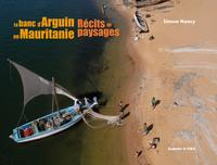 LE BANC D'ARGUIN EN MAURITANIE - RECITS DE PAYSAGES