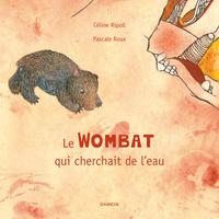 LE WOMBAT QUI CHERCHAIT DE L'EAU