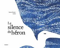 LE SILENCE DU HERON
