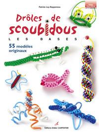 DROLES DE SCOUBIDOUS - LES BASES