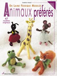 MES ANIMAUX PREFERES EN LAINE FEERIQUE MODELEE - 50 MODELES