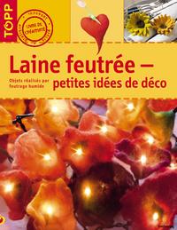 LAINE FEUTREE - PETITES IDEES DE DECO