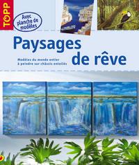 PAYSAGES DE REVE