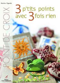POINT DE CROIX. 3 P'TITS POINTS AVEC TROIS FOIS RIEN