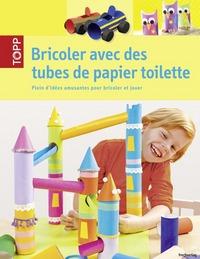 BRICOLER AVEC DES TUBES DE PAPIER