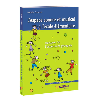 L ESPACE SONORE ET MUSICAL A L ECOLE ELEMENTAIRE