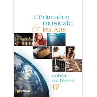 CAHIERS DE L'ELEVE - L'EDUCATION MUSICALE ET LES ARTS 6EME