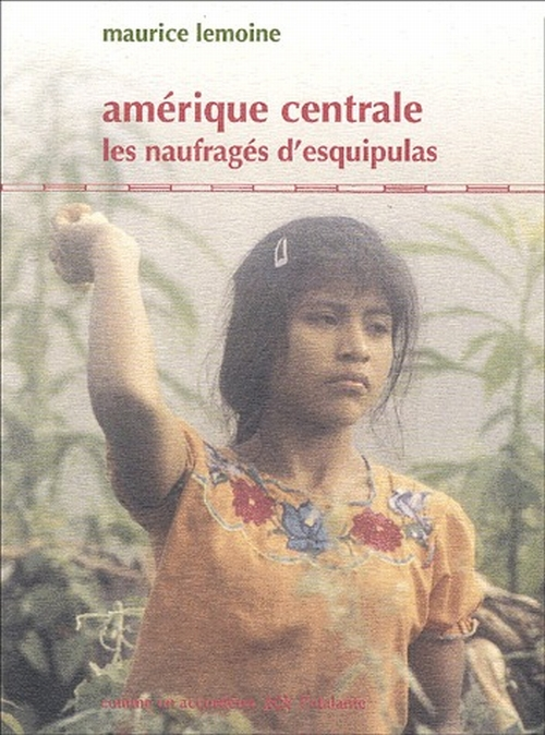 AMERIQUE CENTRALE LES NAUFRAGES D ESQUIPULAS