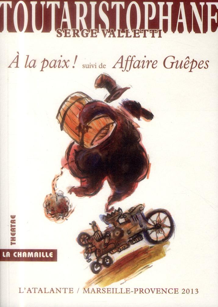 A LA PAIX ! - SUIVI DE AFFAIRE GUEPES