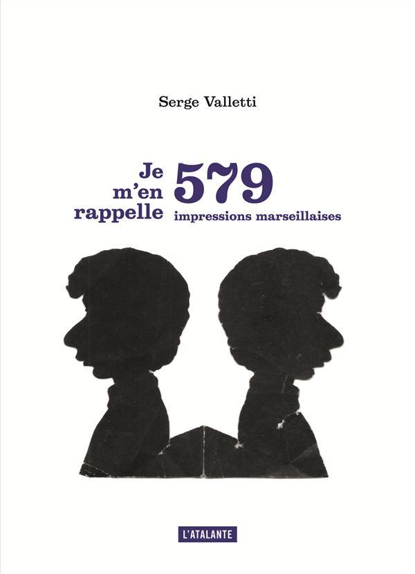 JE M'EN RAPPELLE 579 IMPRESSIONS MARSEILLAISES