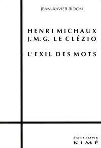 HENRI MICHAUX LE CLEZIO,L'EXIL DES MOTS
