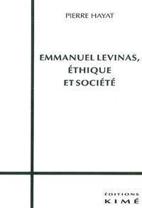 EMMANUEL LEVINAS,ETHIQUE ET SOCIETE