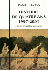 HISTOIRE DE QUATRE ANS 1997-2001