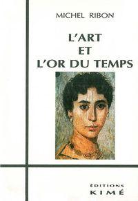 L' ART ET L'OR DU TEMPS