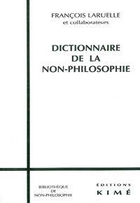 DICTIONNAIRE DE LA NON-PHILOSOPHIE