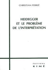 HEIDEGGER ET LE PROBLEME DE L'INTERPRETATION