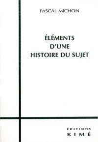 ELEMENTS D'UNE HISTOIRE DU SUJET