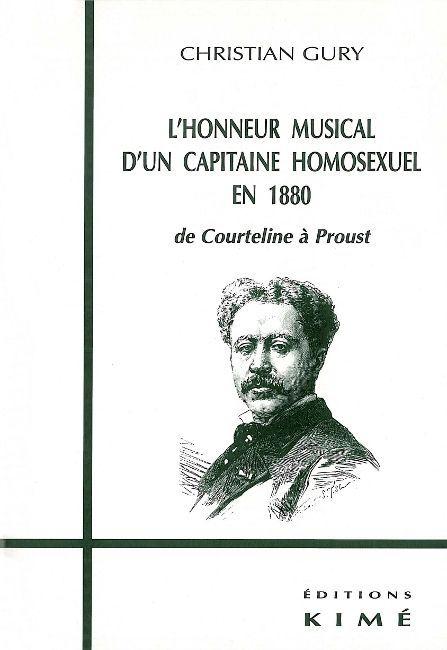 L' HONNEUR MUSICAL D'UN CAPITAINE HOMOSEXUEL EN 1880 - DE COURTELINE A PROUST