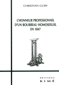 L' HONNEUR PROFESSIONNEL D'UN BOURREAU HOMOSEXUEL... - EN 1847