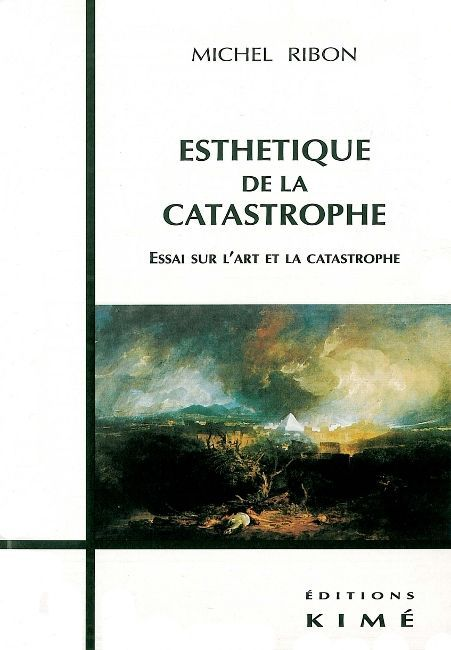 ESTHETIQUE DE LA CATASTROPHE