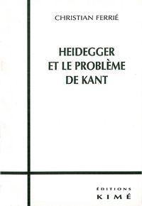 HEIDEGGER ET LE PROBLEME DE KANT
