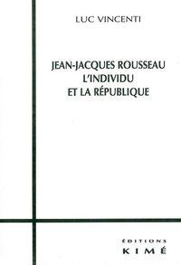 JEAN JACQUES ROUSSEAU L'INDIVIDU ET LA REPUBLIQUE