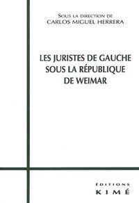 LES JURISTES DE GAUCHE SOUS LA REPUBLIQUE DE WEIMAR