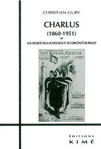 CHARLUS (1860-1951) - AUX SOURCES DE LA SCATOLOGIE ET / PROUST
