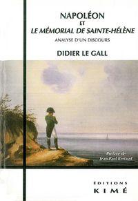 NAPOLEON ET LE MEMORIAL DE SAINTE HELENE - ANALYSE D'UN DISCOURS