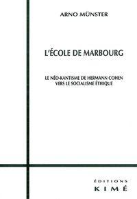 L' ECOLE DE MARBOURG - LE NEO KANTISME DE HERMANN COHEN