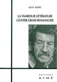 LA TAMBOUR LITTERATURE,GUNTER GRASS ROMANCIER