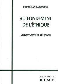 AU FONDEMENT DE L'ETHIQUE - AUTOSTANCE ET RELATION