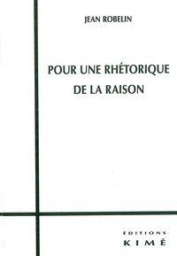 POUR UNE RHETORIQUE DE LA RAISON